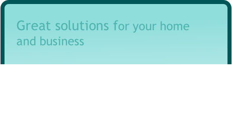 Great solutions for your home